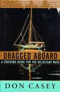 Bilde av Dragged Aboard, A Cruising Guide for the Reluctant mate.