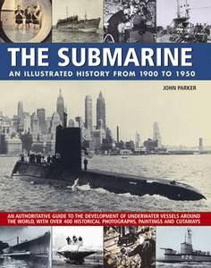 Bilde av The submarine. An illustrated history from 1900 to 1950.