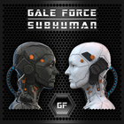 GALE FORCE: Subhuman CD