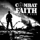 COMBAT FAITH: In Your Face CD *PRE-ORDER!*