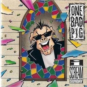 Image of ONE BAD PIG: I Scream Sunday