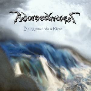 Image of ADORNED GRAVES: Being Towards A River CD