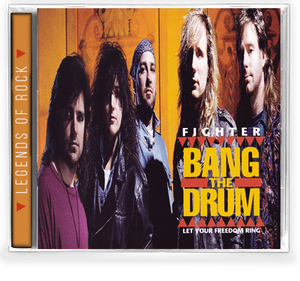 Image of FIGHTER: Bang The Drum (Legends of Rock series)