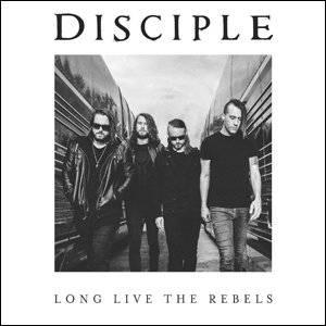 Bilde av DISCIPLE: Long Live The Rebels