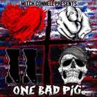 ONE BAD PIG: Love You To Death
