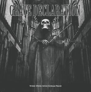 Bilde av GRAVE DECLARATION: When Dying Souls Scream Praise