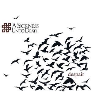 Bilde av A SICKNESS UNTO DEATH: Despair