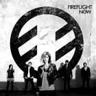 FIREFLIGHT: Now