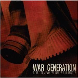 Bilde av WAR GENERATION: Start Somewhere Never Surrending