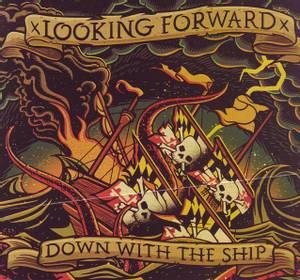 Bilde av xLOOKING FORWARDx: Down With The Ship