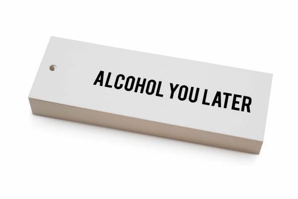 Bilde av 50 stk | Alcohol you later | 5x15 cm