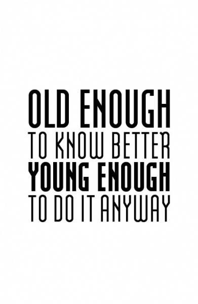 BoldeStatements,  Old enough...