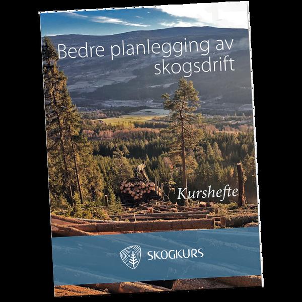 Bedre planlegging av skogsdrift - Kurshefte