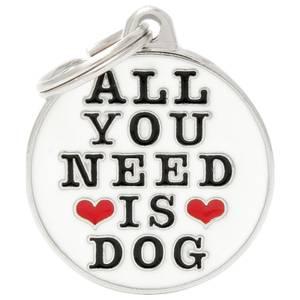 Bilde av ID Tag My Family Charms All You Need Is Dog, Hund - ID Brikke
