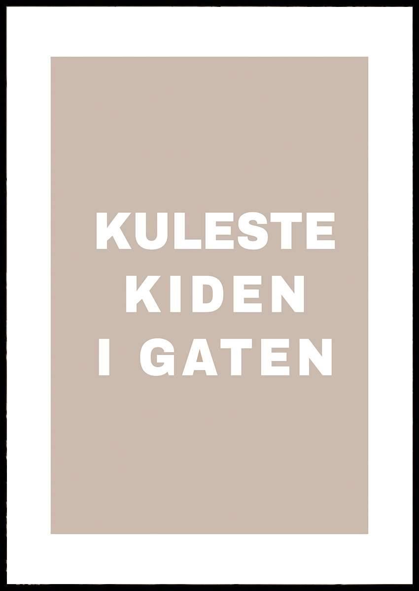 KULESTE KIDEN I GATEN PLAKAT