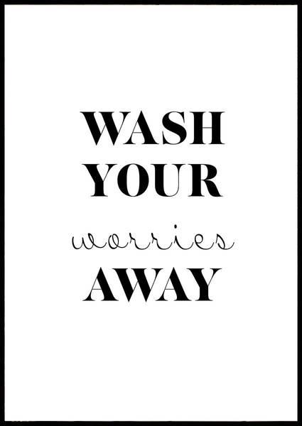 Bilde av WASH YOUR WORRIES AWAY PLAKAT