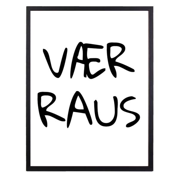 Bilde av VÆR RAUS POSTER
