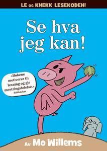 Bilde av Se hva jeg kan! av Mo Willems