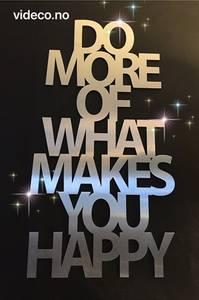 Bilde av Skilt - Do more of what makes you happy