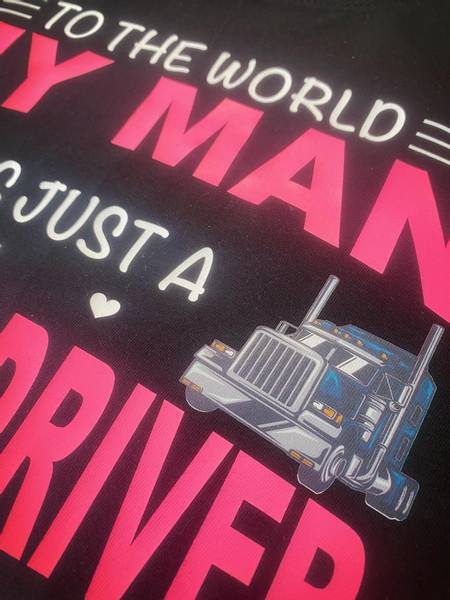 T-shirt, To the world my man is
