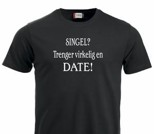Bilde av T-shirt, SINGEL?  Trenger virkelig en DATE!