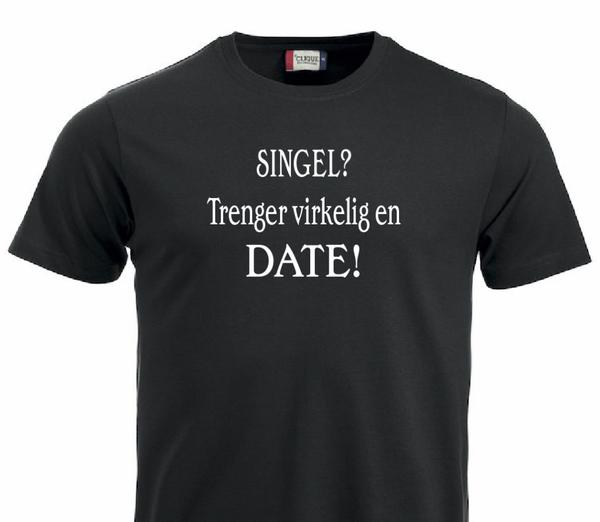 T-shirt, SINGEL?  Trenger virkelig en DATE!