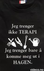 Bilde av T-shirt, Jeg trenger ikke terapi, jeg trenger bare og komme