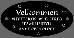 Bilde av Hytteskilt, Velkommen - #Hyttekos  #Sjelefred #Familieidyll