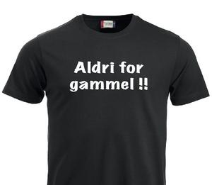 Bilde av T-shirt, Aldri for gammel!!