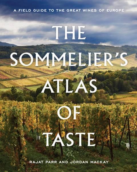 Bilde av The Sommelier's Atlas of Taste - Rajat Parr, Jordan Mackay