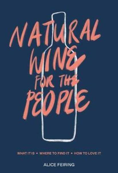 Bilde av Natural Wine For The People - Alice Feiring