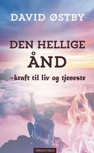 Bilde av DEN HELLIGE ÅND - kraft til liv og tjeneste av David Østby