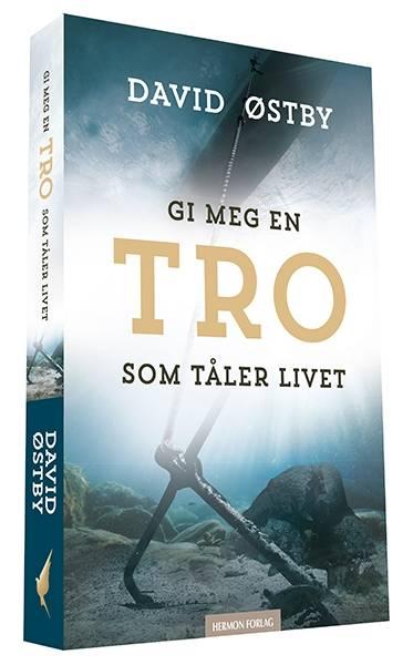 GI MEG EN TRO SOM TÅLER LIVE T av David Østby Signerte bøker