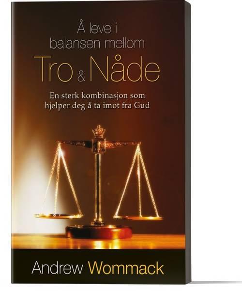 Å leve i balansen mellom tro & nåde