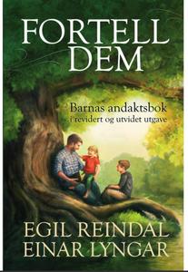 Bilde av Fortell dem-Barnas andaktstbok  Egil Reindal & Einar Lyngar