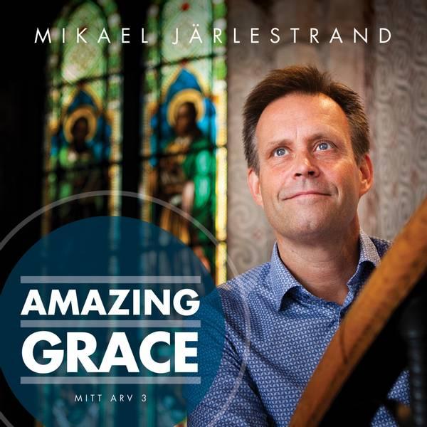 NY CD Amasing Grace av Mikael Jarlestrand