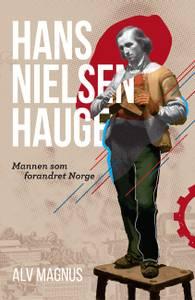 Bilde av Hans Nielsen Hauge – Mannen som forandret Norge – Alv Magnus