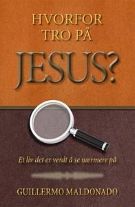 Bilde av Hvorfor tro på Jesus? (BOK) av Guillermo Maldonado; Kode: 1182