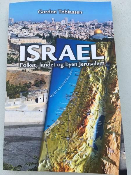 ISRAEL. Folket, landet og byen Jerusalem av Gordon Tobiassen