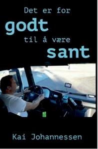 Bilde av Det er for godt til å være sant - Kai Johannesen